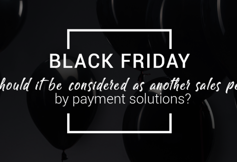 Black Friday: should it be considered as another sales peak by payment solutions?